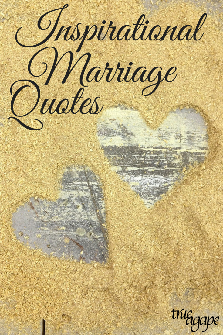 Marriage Love Quotes Inspirational Marriage Quotes  True Agape