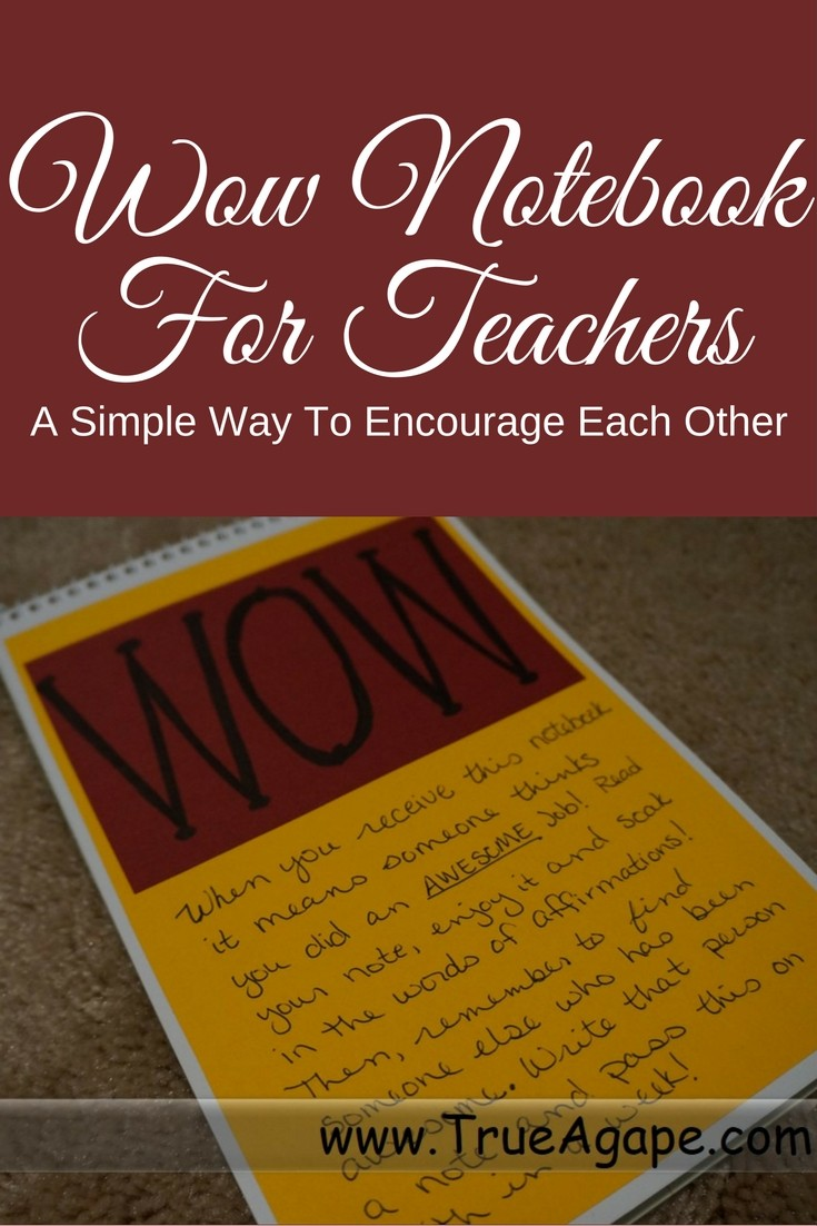 Wow notebook for teachers allows them to leave encouraging notes for each other.