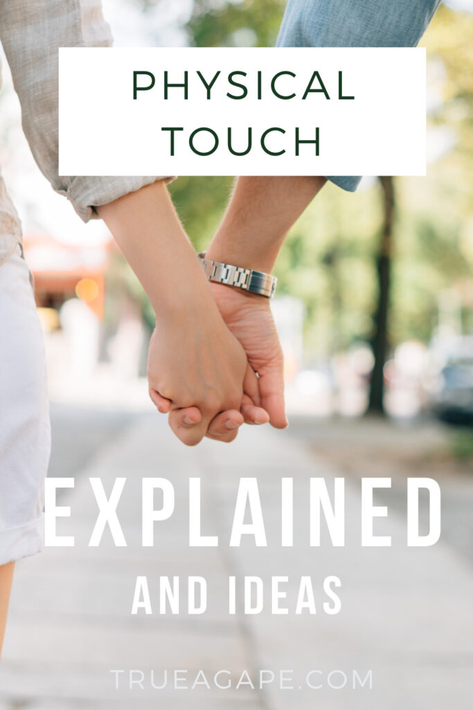Physical Touch Love Language explained. Ideas on how to speak the Physical Touch Love Language.