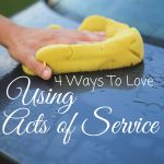 The Love Language of Acts of Service doesn't have to be all cooking and cleaning! Here are 4 ways to love if your man's Love Language is Acts of Service.