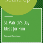 St. Patrick's Day Ideas For Him