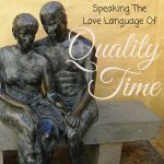 Speaking The Love Language Of Quality Time