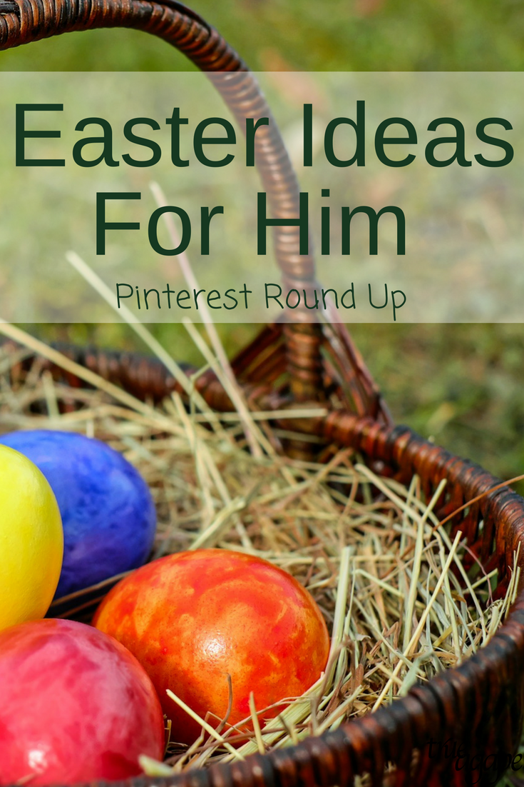 Easter ideas for him pinterest round up true agape easter ideas for him pinterest round up negle Images