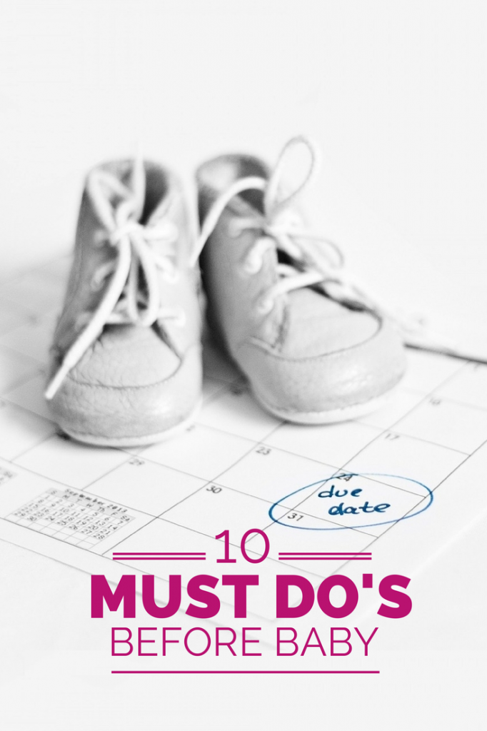 10 must do's before baby