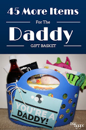 40 more ideas for the new daddy gift basket!