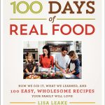 100 Days of Real Food Cookbook from Lisa Leake