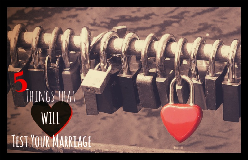 5 things that will test your marriage