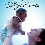 Easy Ways for New Moms to Get Exercise