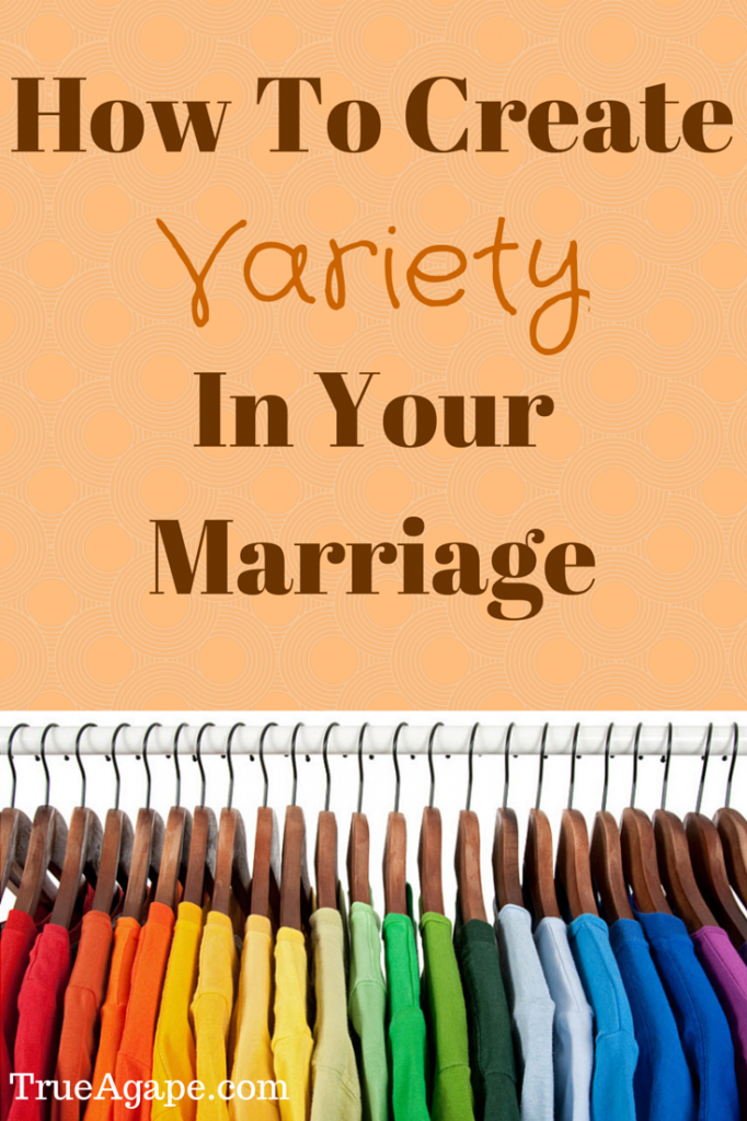 How To Create Variety In Your Marriage