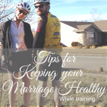 Training can cause stress on your marriage. But with these tips (especially #1) you will be able to keep your marriage healthy even when you train!