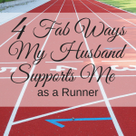 4 Fab Ways My Husband Supports Me As A Runner