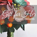 Best Gift For Her: Paper Blooms