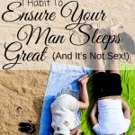 1 Habit To Ensure Your Man Sleeps Great (and It's Not Sex!)