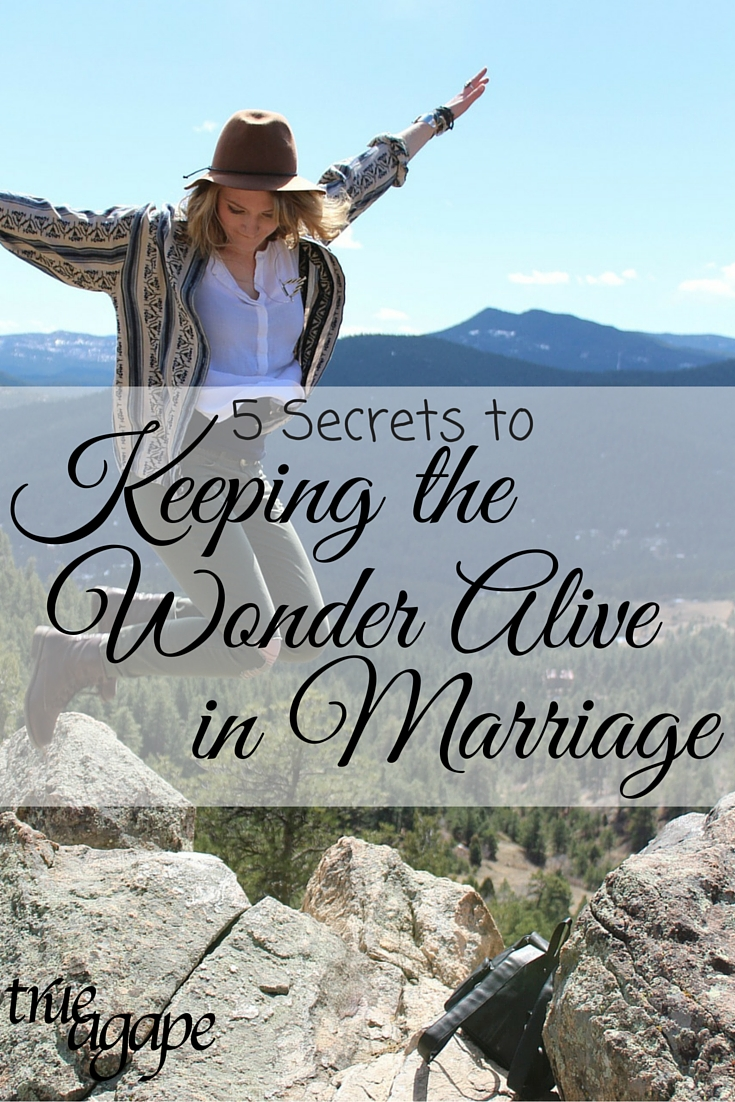 5 Secrets to Keeping The Wonder Alive in Marriage