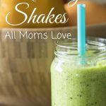 5 Morning Shakes All Moms Love