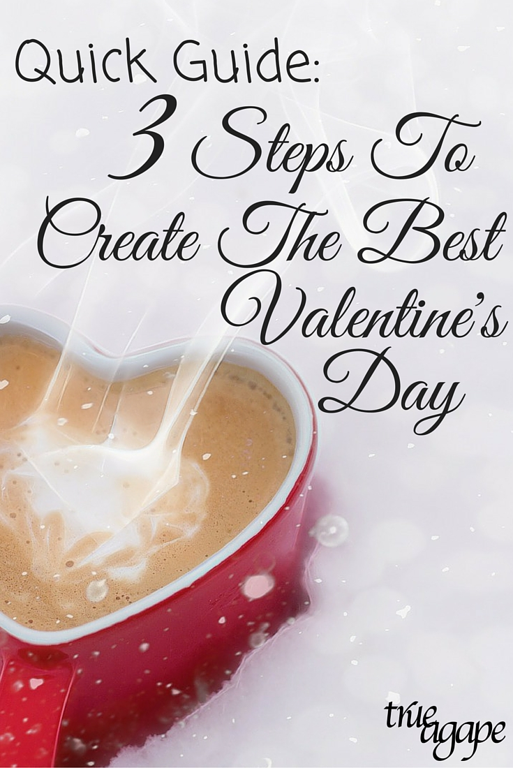 Creating the best Valentine's Day doesn't have to be challenging! With these 3 steps it makes it easy!