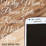 Why Mom's Phones Get Ruined Most Often (And What You Can Do About It)
