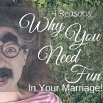 4 Reasons Why You NEED FUN In Your Marriage