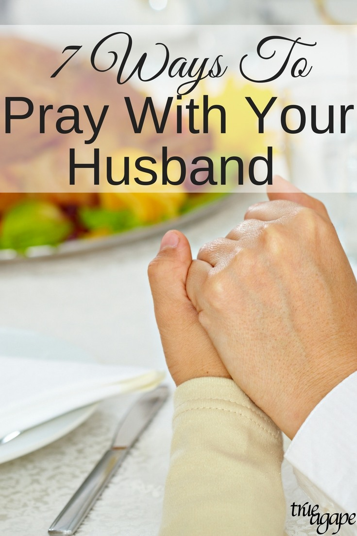 Praying with your husband doesn't have to be uncomfortable or feel strange. These 7 tips will help you become confident in praying with your man.