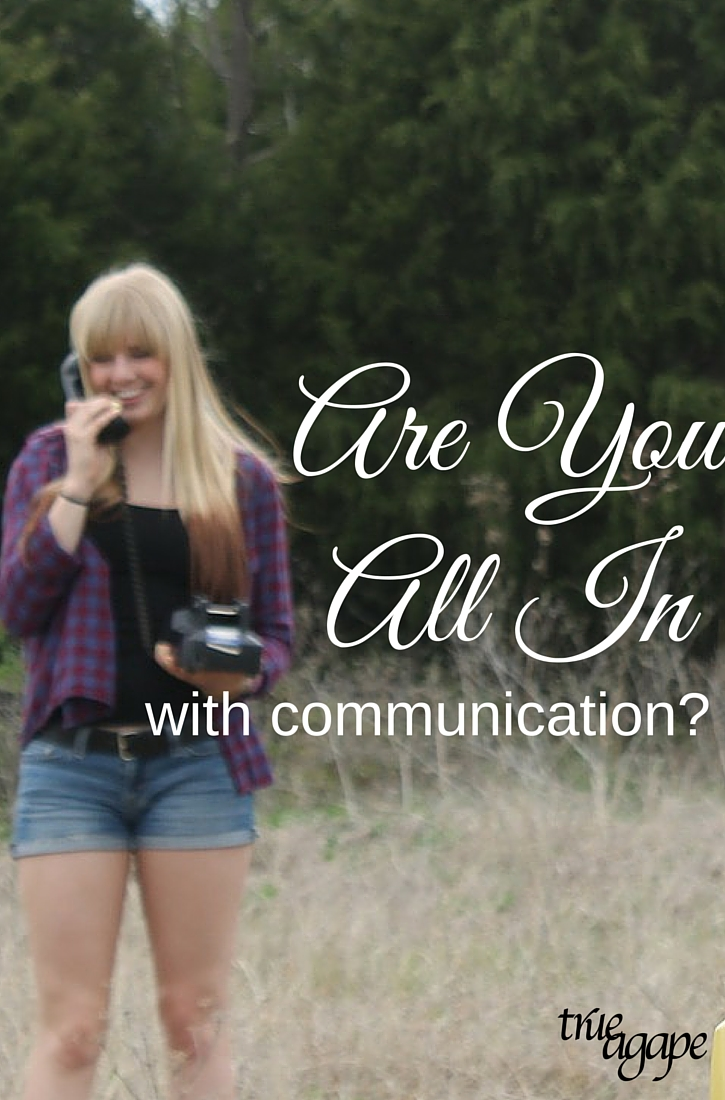 Are you all in with communication with your spouse? Are you making an effort to ask, listen and learn each time you are communicating with each other?