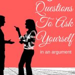 6 Questions to Ask Yourself in an Argument