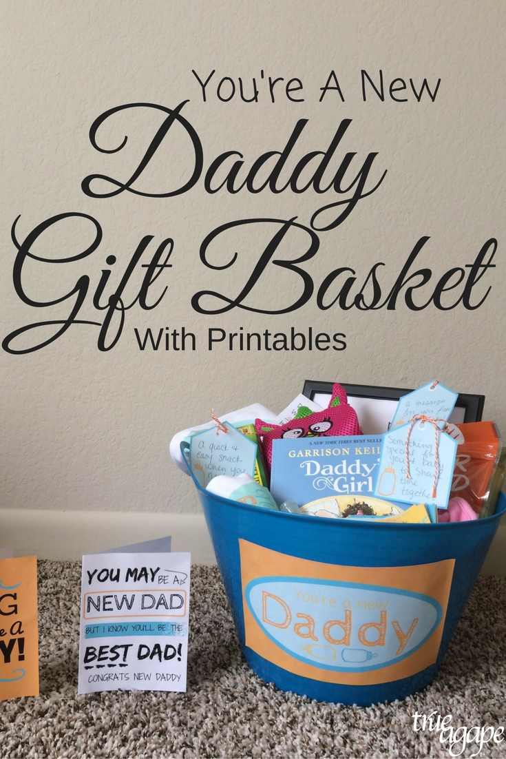 New daddy gift basket printables true agape for Creative gifts for dad from daughter