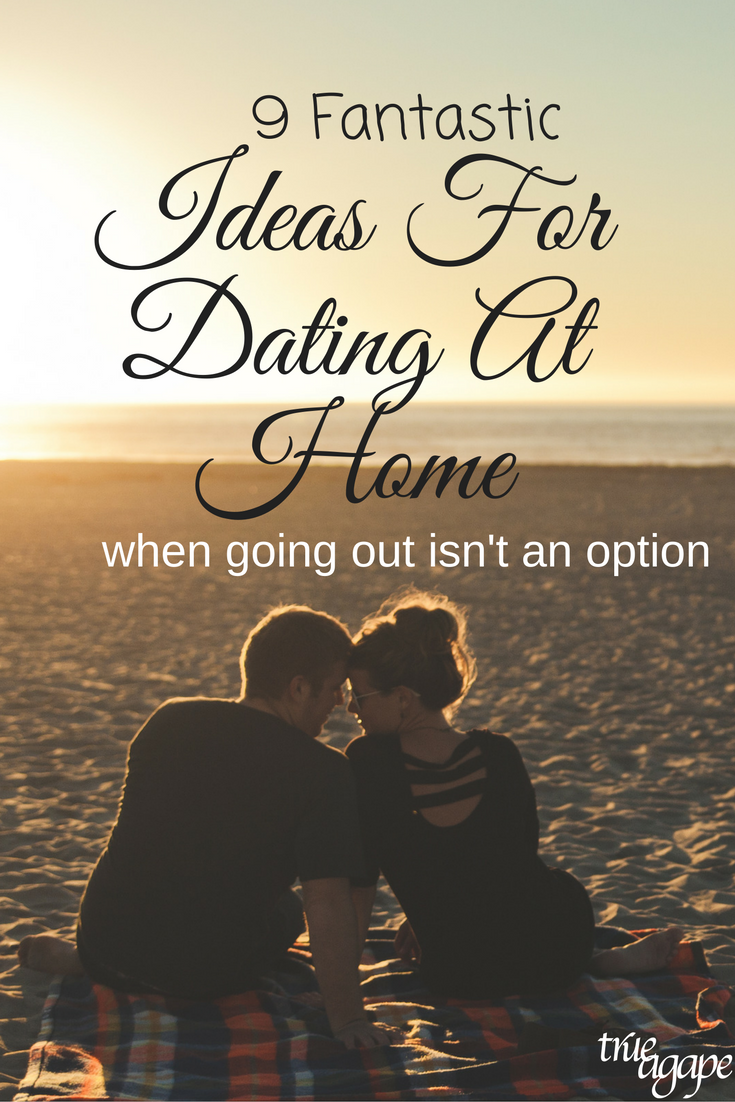 Sometimes going on a date just isn't an option. So how do we make the most of at home dates? Here are 9 fantastic ideas!