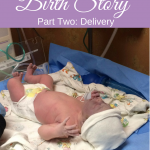 Our natural hospital birth story- It was a fantastic labor and a terribly scary delivery!