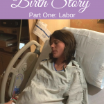 Our Natural Birth Story- Part One: Labor