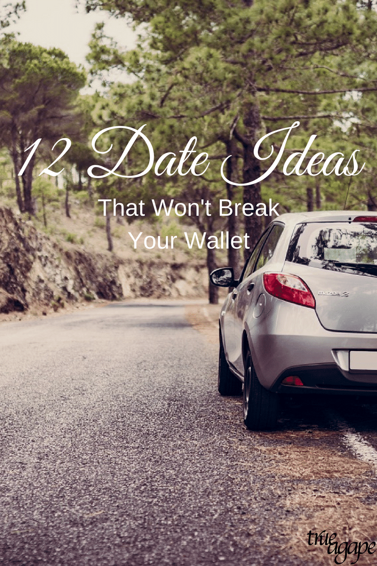 Dates don't have to break your wallet. These 12 date ideas are fun, adventurous and romantic.