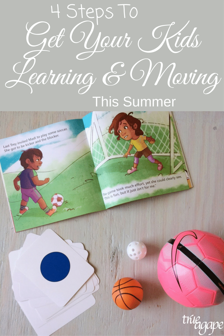 Summer time often leaves us wondering how we will entertain the kids. Here are 4 steps to take that will help you make sure they learn and get active this summer!