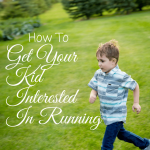 Getting your kid interested in running isn't as hard as you think it is. These three tips will make it easier!