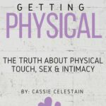 Getting Physical: The Truth About Physical Touch, Sex & Intimacy is an online course that supports you in creating a marriage full of intimacy that goes well beyond just physical touch!