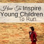 How to inspire young children to run doesn't have to be hard. They love doing things they are exposed to especially if it looks super fun.