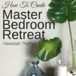 AD: How To Create A Master Bedroom Retreat can be done in 3 easy steps. This Hawaiian themed master bedroom retreat is calm and peaceful.