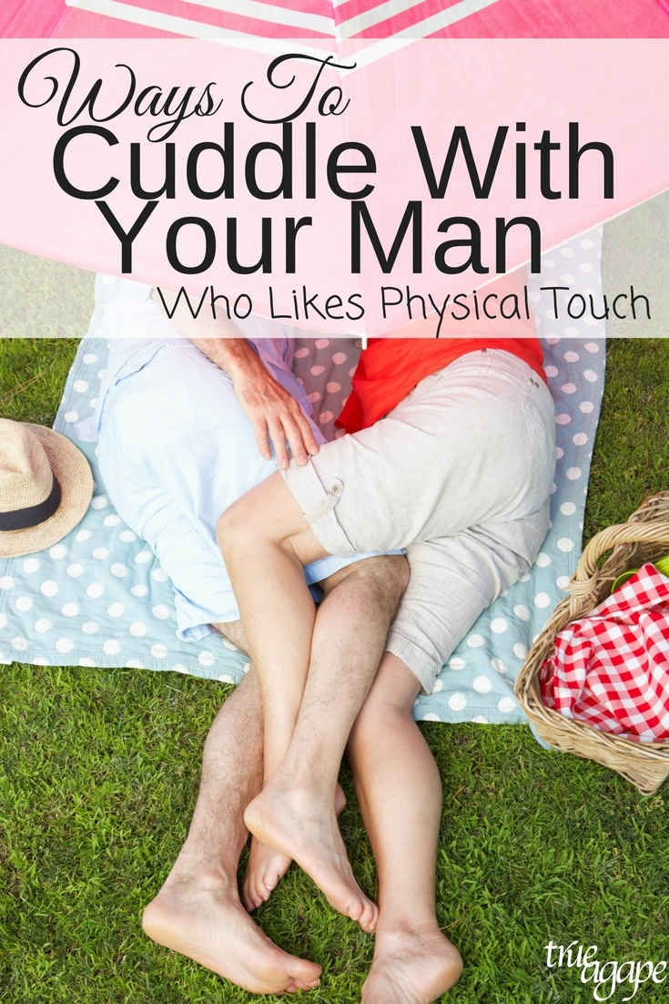Do you struggle with your man's desire for physical touch? Don't worry these ways to cuddle with your physical touch man will help you make loving him easy! Just choose one to implement this week.