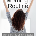 A morning routine to set you up for success doesn't have to be long or complicated. This easy to do morning routine will get your day started off right! Take a look at the first step now.