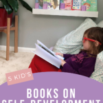 Children are amazing learners, so what better time to start reading kid's self-development books together. Here are our top 5 books.