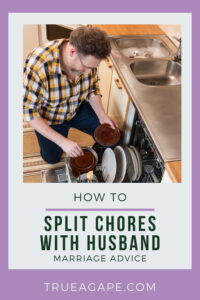 Learn how to split chores with husband with this how to. Share in the housework, reduce fighting, and strengthen your marriage. What are you waiting for? Get started today.